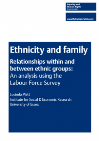 This is the cover of Ethnicicity and family relationships within and between ethnic groups: an analysis using the labour force survey publication