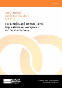 This is the cover for The equality and human rights implications for workplaces and service delivery - The Marriage (Same Sex Couples) Act 2013