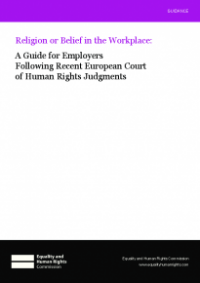 This is the cover of Religion or belief in the workplace: guidance for employers following recent European Court of Human Rights judgments