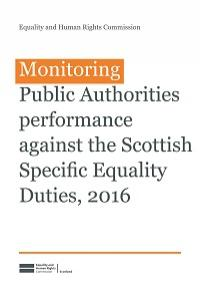 Image of cover to report - Monitoring Public Authorities performance against the Scottish Specific Equality Duties, 2016