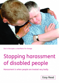 This is the cover of Stopping harassment of disabled people Easy Read (Out in the open)