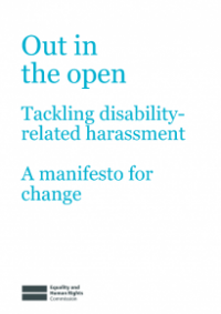 This is the cover of Out in the open: tackling disability-related harassment, a manifesto for change