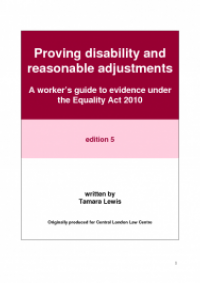 This is the cover for Proving disability and reasonable adjustments - a worker's guide under Equality Act 2010