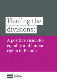 Publication cover: Healing the divisions - a positive vision for equality and human rights in Britain