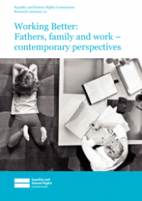 This is the cover of research summary 41: Working better - fathers, family and work