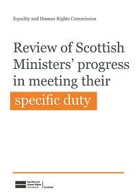 Front cover of Scottish Ministers meeting the specific duty report