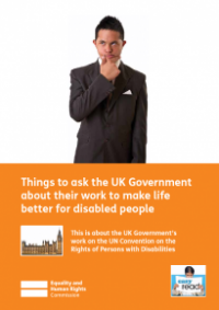 This is the cover for Things to ask the UK Government about their work to make life better for disabled people (Easy Read) publication