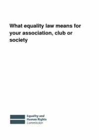 This is the cover of What equality law means for your association, club or society